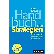 Handbuch der Strategien: 240 Konzepte der weltbesten Vordenker