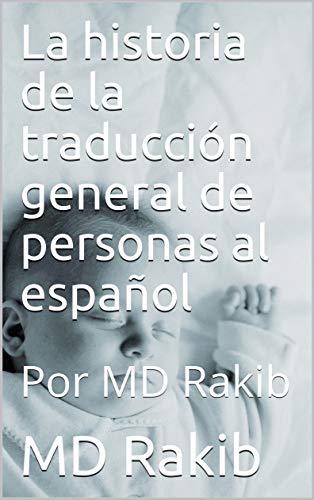 La historia de la traducción general de personas al español : Por MD Rakib por MD Rakib