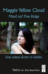Maggie Yellow Cloud- Mord auf Pine Ridge: Eine Lakota-Ärztin in Gefahr