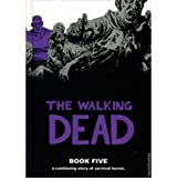 (THE WALKING DEAD BOOK 5) BY Kirkman, Robert (Author) Hardcover Published on (05 , 2010)