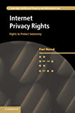 Internet Privacy Rights: Rights to Protect Autonomy