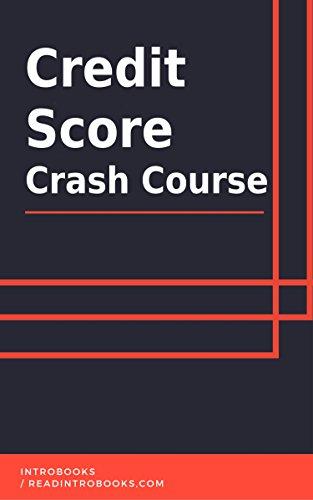 Credit Score Crash Course by [IntroBooks]