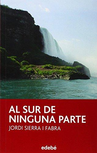 AL SUR DE NINGUNA PARTE (Periscópio) de Jordi Sierra i Fabra (3 jul 2014) Tapa blanda