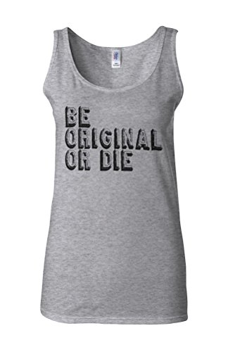 Be Original or Die Quote Novelty White Femme Women Tricot de Corps Tank Top Vest Gris Sportif