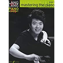 Lang Lang Piano Academy : Mastering the piano level 1 --- Piano