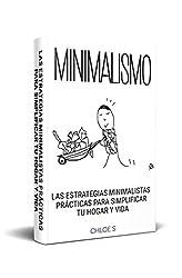 Descargar gratis Minimalismo: Las Estrategias Minimalistas Prácticas Para Simplificar Tu Hogar Y Vida: Libro en Español/ Minimalist Living Minimalism Spanish book Version en .epub, .pdf o .mobi