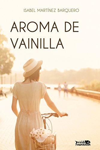 Aroma de vainilla eBook: Isabel Martínez Barquero: Amazon.es: Tienda Kindle
