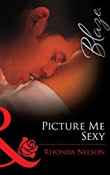 Picture me Sexy (Mills & Boon Blaze)