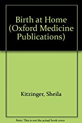 Birth at Home (Oxford Medicine Publications)