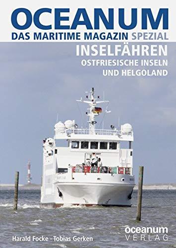 OCEANUM, das maritime Magazin SPEZIAL Inselfähren: Inselfähren Ostfriesische Inseln und Helgoland
