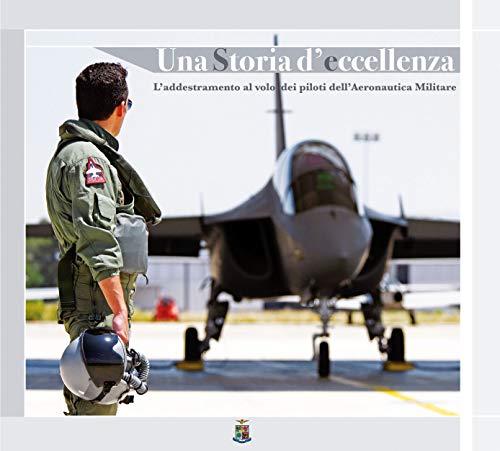 Una storia d'eccellenza. L'addestramento al volo dei piloti dell'aeronautica militare