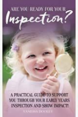 Are You Ready For Your Inspection?: A Practical Guide To Support You Through Your Early Years Inspection And Show Impact! Paperback