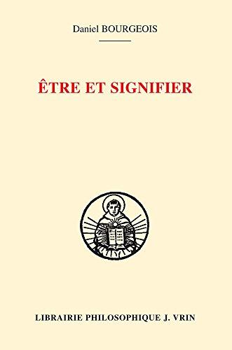 Être et signifier: Structure de la sacramentalité comme signification chez saint Augustin et saint Thomas d'Aquin par Daniel Bourgeois