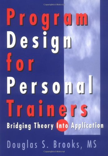 Program Design for Personal Trainers by Douglas Brooks (1-Jul-1998) (Brooks Trainer)