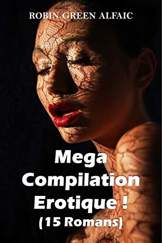 Couverture du livre Mega Compilation Érotique ! (15 Romans)