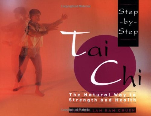 Step-By-Step Tai Chi by Master Lam Kam-Chuen (1994-10-01)