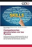 Competencias gerenciales en las Pymes: Importancia de la implementación de un modelo de competencias en la gerencia de las Pymes de Hermosillo, Sonora
