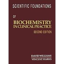 Scientific Foundations of Biochemistry in Clinical Practice: Biochemistry in Clinical Practice v. 2