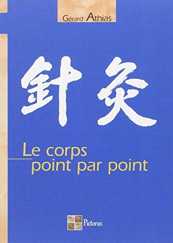 Télécharger Le corps point par point PDF Ebook En Ligne