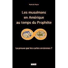 Les Musulmans en Amérique au temps du Prophète: La preuve par les cartes anciennes ? (Mysteries)