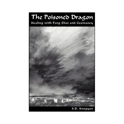 [(The Poisoned Dragon : Healing with Feng Shui and Geomancy)] [By (author) S D Anugyan] published on (October, 2003)