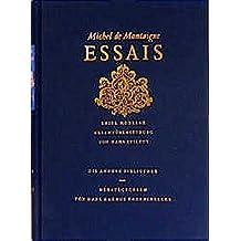 Essais: Erste moderne Gesamtübersetzung (Die Andere Bibliothek)