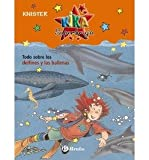 Todo sobre los delfines y las ballenas / All about Dolphins and Whales (Kika Superbruja: Todo sobre los / Kika Superwitch: All About) (Hardback)(Spanish) - Common