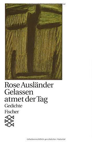 Gelassen atmet der Tag: Gedichte 1976 (Rose Ausländer, Gesammelte Werke in acht Bänden)