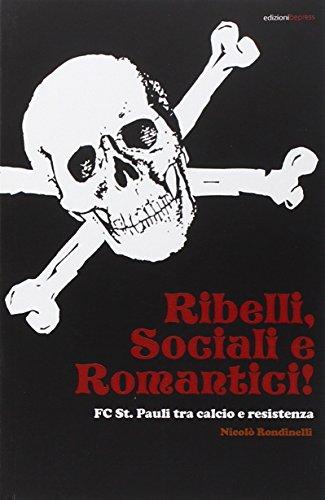 Ribelli, sociali e romantici. FC St. Pauli tra calcio e resistenza