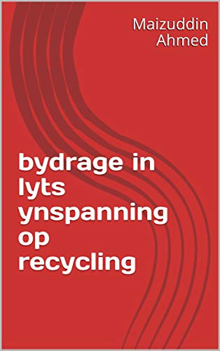 bydrage in lyts ynspanning op recycling (Frisian Edition)