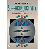 [ [ [ Handbook of Superconductivity [ HANDBOOK OF SUPERCONDUCTIVITY BY Poole, Charles P, Jr. ( Author ) Oct-29-1999[ HANDBOOK OF SUPERCONDUCTIVITY [ HANDBOOK OF SUPERCONDUCTIVITY BY POOLE, CHARLES P, JR. ( AUTHOR ) OCT-29-1999 ] By Poole, Charles P, Jr. ( Author )Oct-29-1999 Hardcover