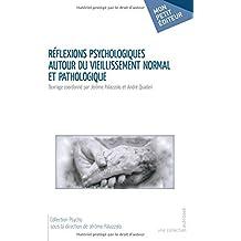 Réflexions psychologiques autour du vieillissement normal et pathologique
