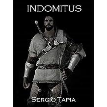 Indomitus: No es el filo de las espadas, son los corazones que las empuñan los que alcanzan la victoria.