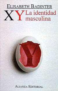 XY. La identidad masculina (Libros Singulares (Ls)) por Elisabeth Badinter