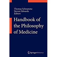 Handbook of the Philosophy of Medicine
