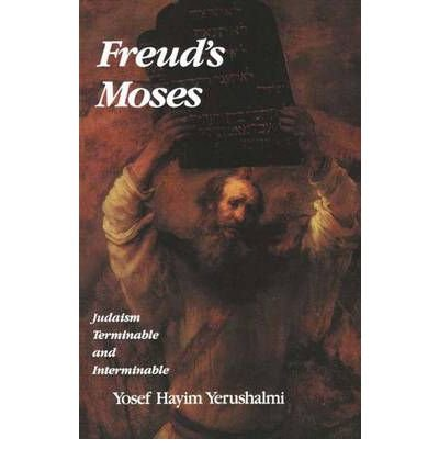 By Yosef Hayim Yerushalmi ( Author ) [ Freud's Moses: Judaism Terminable and Interminable (Revised) Franz Rosenzweig Lecture By Jul-1993 Paperback