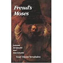 "[(Freud's ""Moses"": Judaism Terminable and Interminable)] [Author: Yosef Hayim Yerushalmi] published on (August, 1993)"