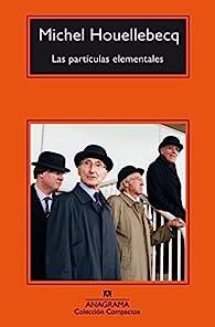 Las partículas elementales par Michel Houellebecq