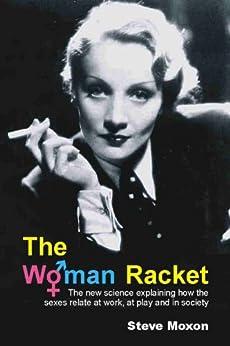 The Woman Racket by [Moxon, Steve]