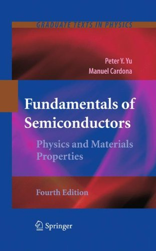 Fundamentals of Semiconductors: Physics and Materials Properties (2010) (Graduate Texts in Physics) por Peter Yu