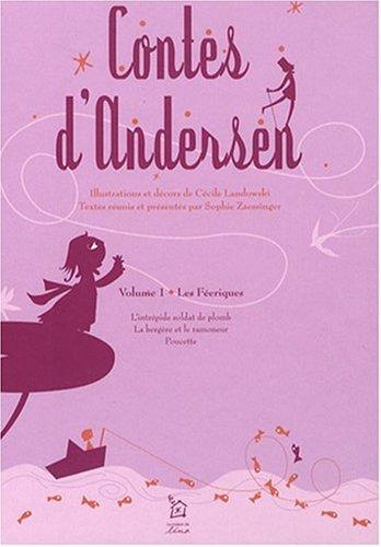 Contes d'Andersen, Tome 1 : Les Féériques : L'intrépide soldat de plomb, La bergère et le ramoneur, Poucette