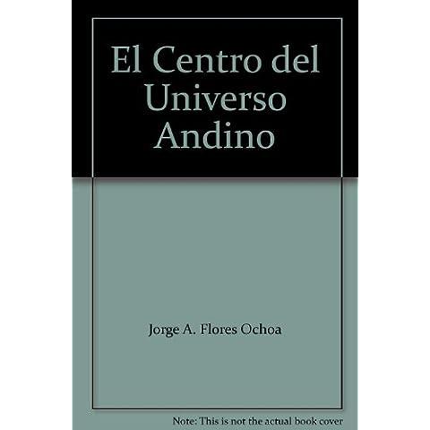 El Centro del Universo Andino