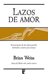 Lazos de amor par Brian Weiss