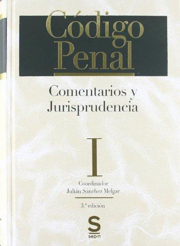 Código Penal. Comentarios y Jurisprudencia: 2 (Serie Oro)