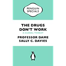 The Drugs Don't Work: A Global Threat (Penguin Specials)