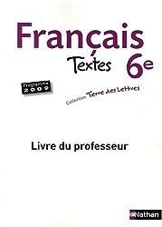 Français Textes 6e : Livre du professeur, programme 2009