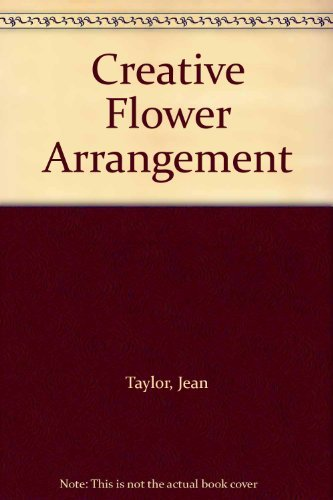 Creative Flower Arrangement by Jean Taylor (1973-02-26)