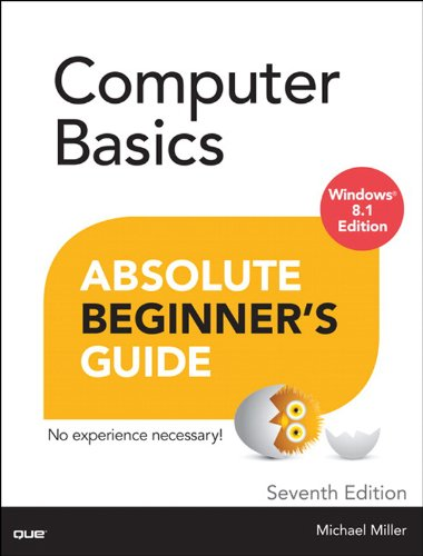 Computer Basics Absolute Beginner's Guide, Windows 8.1 Edition por Michael Miller