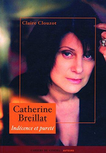 Catherine Breillat : Indécence et pureté par Claire Clouzot