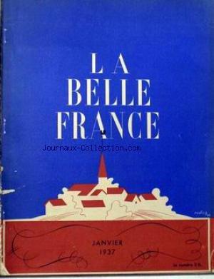 BELLE FRANCE (LA) [No 23] du 01/01/1937 - JEAN MERMOZ EST PARTI PAR R. CHAMBE - R. DE LAFFOREST - ESPAGNE PAR J. ET J. THARAUD - TRISTAN DEREME - R. LENAD - MONT BLANC PAR ST. GALANON - L'ARMEE DES ALPES PAR LE GENERAL LEBRUN - A. LEDOUX - R. DE NARBONNE - H. REGIS - RUBENS ET SON TEMPS PAR G. GRAPPE - MARSEILLES PAR L. DE LAPEROUSE - EN RUSSIE ROUGE PAR A. DIGNEL - LA VIGIE - URSS ANTICOMMUNISTE PAR L. SALLERON - CLAUDINE - G. SAMAZEUILH - P. PLAQUEVENT - P. AMBROISE - DR A.C. GUILLAUME - CINC